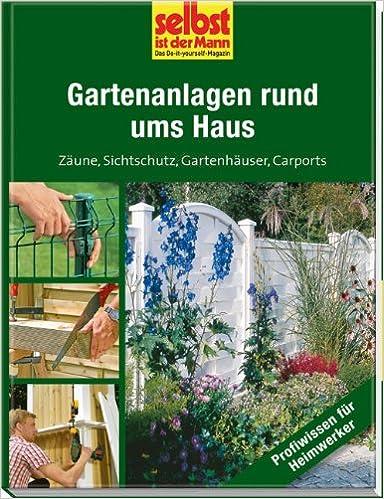 Gartenanlagen Rund Ums Haus Selbst Ist Der Mann Zäune