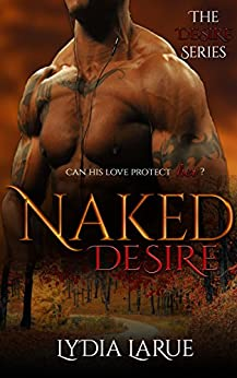 Naked Desire by [Larue, Lydia]
