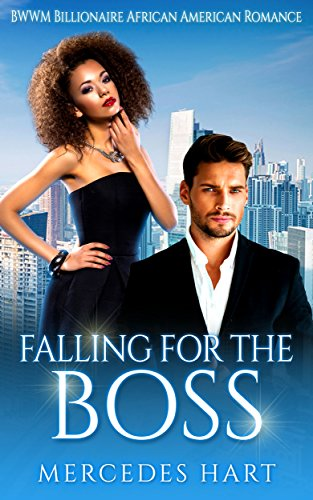 Search : Falling For The Boss: BWWM Billionaire African American Interracial Romance  (Urban Multicultural Boss Romance Book 1)