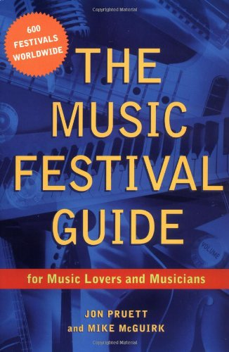 The Music Festival Guide: For Music Lovers and Musicians ()