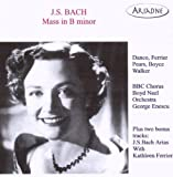 Mass In B Minor (Enescu, BBC Chorus, Ferrier, Pears, Walker)