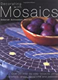 Decorating with Mosaics, Deborah Schneebeli-Morrell, 158180010X
