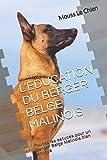 l education du berger belge malinois toutes les astuces pour un berger belge malinois bien ?duqu? french edition