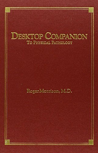 (Desktop Companion to Physical Pathology by Roger Morrison (1998-03-30))
