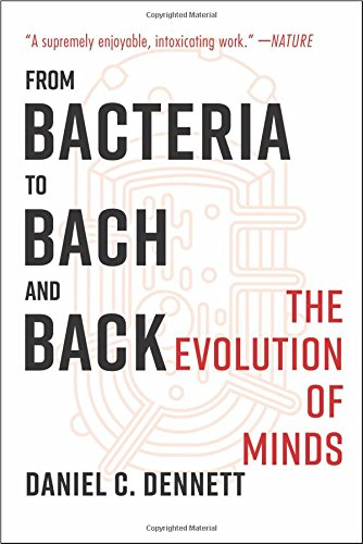 Book cover from From Bacteria to Bach and Back: The Evolution of Minds by Daniel C. Dennett