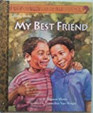 My Best Friend, Patricia Mignon Hinds and Golden Books Staff, 0307161676