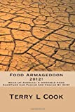 Food Armageddon 2012!: Wake Up America! A Horrible Food Shortage and Famine Is Coming In 2012!