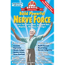 Build Powerful Nerve Force: A Cure for Those Dull, Dragg-out, Hopeless, Helpless Feelings!