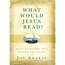 What Would Jesus Read?: Daily Devotions That Guided the Savior by Joe Amaral (2012-08-28)
