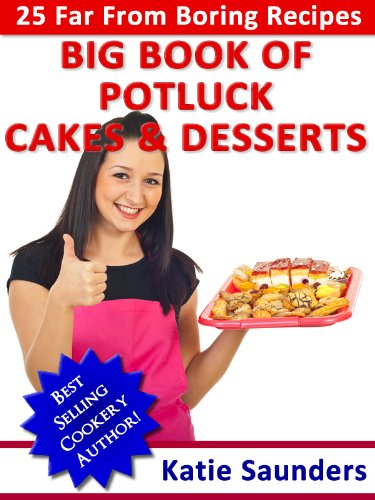 The Big Book of Potluck Recipes for Cakes & Desserts
