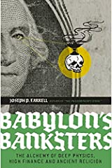 Babylon's Banksters: The Alchemy of Deep Physics, High Finance and Ancient Religion Paperback