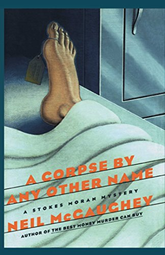A Corpse By Any Other Name: A Stokes Moran Mystery