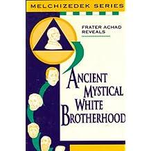 Ancient Mystical White Brotherhood