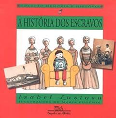 A História Dos Escravos