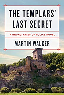 Book Cover: The Templars' Last Secret: A Bruno, Chief of Police novel