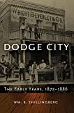 Dodge City: The Early Years, 1872–1886 (Western Lands and Waters Series)