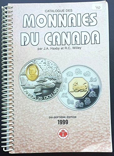 Unbranded 1999 Monnaies Du Canada Par J A  Haxby R C  Willey 17Th Edition  Canadian Coins