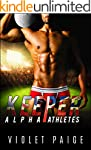 Keeper: A Bad Boy Sports Romance (Alp...