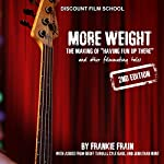 More Weight: The Making of Having Fun Up There (and Other Filmmaking Tales) | Frankie Frain