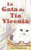 La Gata de Tia Vicenta, Luz Visbal-Arroyo, 1604940573