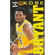 Kobe Bryant Biography by Jonathan Hall (1999-01-01)