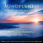 Mindfulness Meditation for Self-Healing | Glenn Harrold,Russ Davey