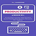 Productivity: 5 Books in 1: Accelerated Learning, Habit Stacking, Speed Reading, Photographic Memory, & EFT Tapping Audiobook by K. L. Hammond Narrated by Michael Hatak