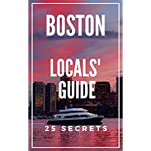 BOSTON Massachusetts 25 Secrets - The Locals Travel Guide  For Your Trip to Boston 2018: Skip the tourist traps and explore like a local