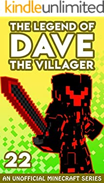 Dave the Villager 22: An Unofficial Minecraft Novel (The Legend of Dave the Villager)