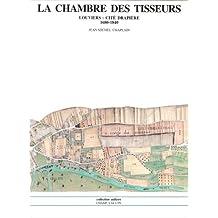 Chambre des tisseurs (La): Louviers, cité drapière, 1680-1840