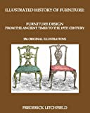 Illustrated History of Furniture: Furniture Design from the Ancient Times to the 19th Century, Frederick Litchfield, 1442157291