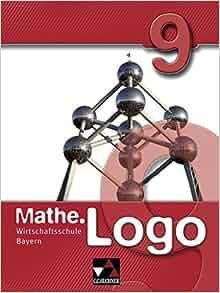 mathelogo 9 wirtschaftsschule bayern 9783766162533