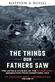 The Things Our Fathers Saw—The Untold Stories of the World War II Generation-Volume IV