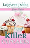 Killer Cupcakes: A Lexy Baker Bakery Cozy Mystery (Lexy Baker Cozy Mysteries) by  Leighann Dobbs in stock, buy online here