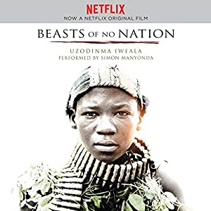 Beasts of No Nation Movie Tie-In Hörbuch
