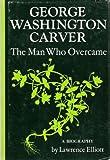 George Washington Carver, Lawrence L. Elliott, 0133539040