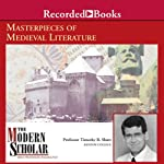 The Modern Scholar: Masterpieces of Medieval Literature | Timothy Shutt