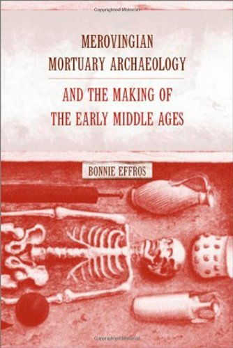 Download Merovingian Mortuary Archaeology and the Making of the Early Middle Ages (Transformation of the Classical Heritage) Pdf