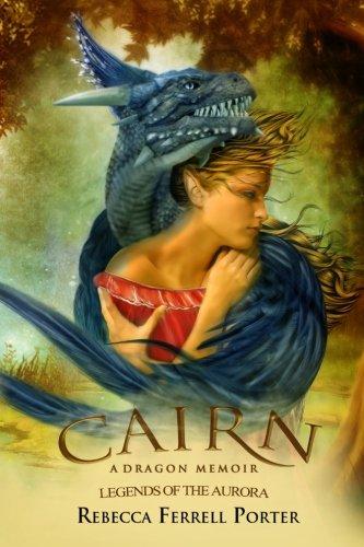 Cairn: A Dragon Memoir (Legends of the Aurora) (Volume 2)