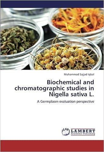 Biochemical and chromatographic studies in Nigella sativa L : A
