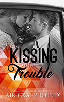 Kissing Trouble (In The Dark Book 2) by [Phoenix, Airicka]