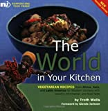 The World in Your Kitchen, Troth Wells, 1904456200