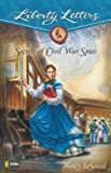 Secrets of Civil War Spies (Liberty Letters)