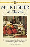 As They Were, M. F. K. Fisher, 0394713486