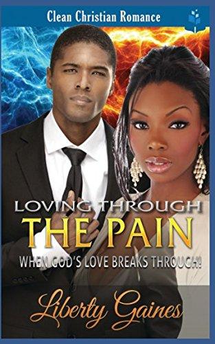 Books : Loving Through The Pain: When God's Love Breaks Through