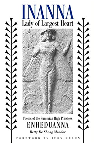 Amazon com: Inanna, Lady of Largest Heart : Poems of the