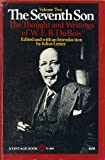 The Seventh Son : The Thought and Writings of W. E. B. Du Bois, W. E. B. Du Bois, 0394716949
