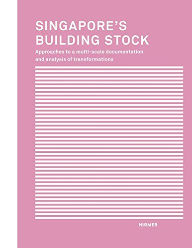 Singapore's Building Stock: Approaches to a Multi-Scale Documentation and Analysis of - Singapore Paragon