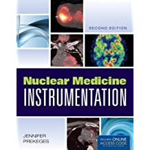 Nuclear Medicine Instrumentation 2nd (second) Edition by Prekeges, Jennifer published by Jones & Bartlett Learning (2012)