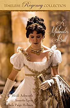 A Midwinter Ball (Timeless Regency Collection Book 2) by [Ashworth, Heidi, Lyon, Annette, Holmes, Michele Paige]